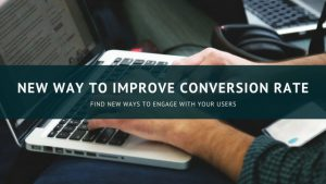 New Way to improve conversion rate